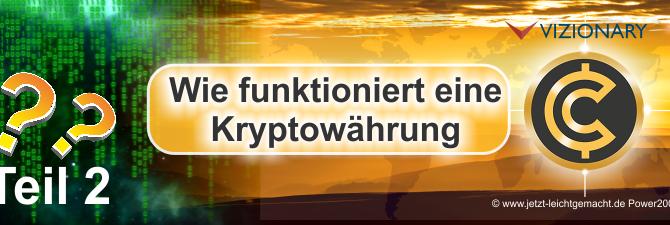 Was ist eine Kryptowährung und wie funktioniert sie? Teil 2