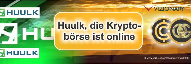 Huulk, die Kryptobörse ist online